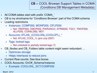 CB  = COOL Browser Support Tables in COMA (Conditions DB Management Metadata)