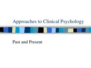 Approaches to Clinical Psychology