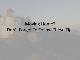 Essential moving tips while moving home