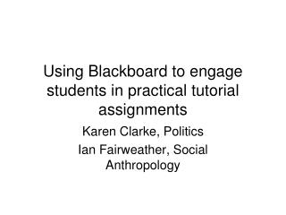 Using Blackboard to engage students in practical tutorial assignments