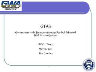 GTAS G overnmentwide  T reasury Account Symbol  A djusted Trial Balance  S ystem USSGL Board