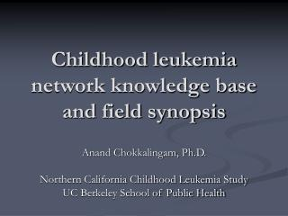 Childhood leukemia network knowledge base and field synopsis