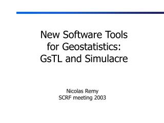 New Software Tools  for Geostatistics: GsTL and Simulacre