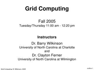 Grid Computing, B. Wilkinson, 2005
