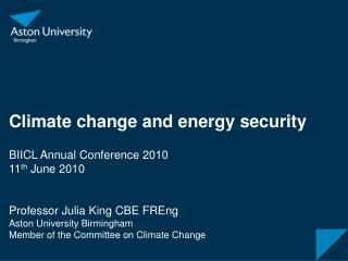 Climate change and energy security BIICL Annual Conference 2010  11 th  June 2010