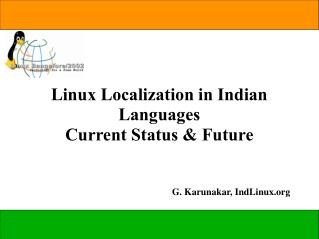Linux Localization in Indian Languages Current Status & Future