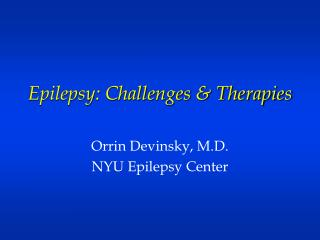 Epilepsy: Challenges & Therapies