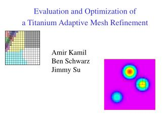 Evaluation and Optimization of a Titanium Adaptive Mesh Refinement