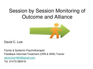 Session by Session Monitoring of Outcome and Alliance