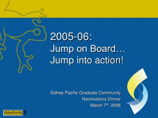 2005-06: Jump on Board… Jump into action!