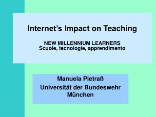 Internet s Impact on Teaching  NEW MILLENNIUM LEARNERS Scuole, tecnologie, apprendimento