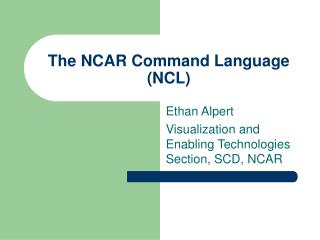 The NCAR Command Language (NCL)
