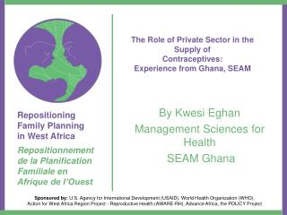 The Role of Private Sector in the Supply of Contraceptives: Experience from Ghana, SEAM