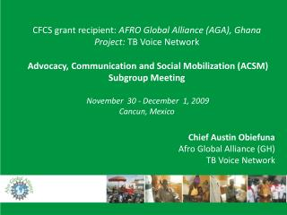 Chief Austin Obiefuna Afro Global Alliance (GH) TB Voice Network
