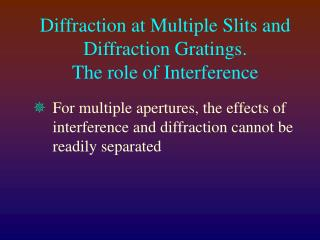 Diffraction at Multiple Slits and Diffraction Gratings.   The role of Interference