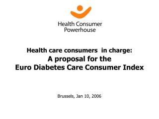 Health care consumers  in charge: A proposal for the  Euro  Diabetes Care Consumer Index