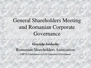 General Shareholders Meeting and Romanian Corporate Governance