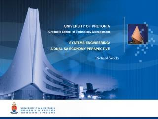 UNIVERSITY OF PRETORIA Graduate School of Technology Management SYSTEMS ENGINEERING: