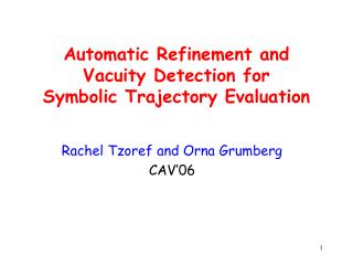 Automatic Refinement and  Vacuity Detection for  Symbolic Trajectory Evaluation