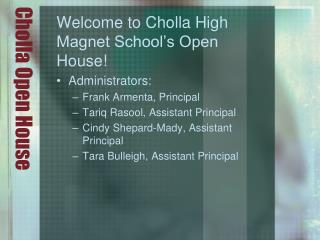 Cholla  Open House
