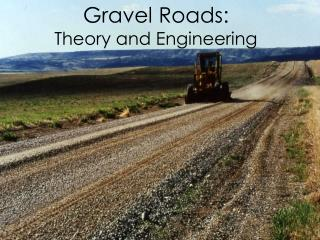 Gravel Roads: Theory and Engineering