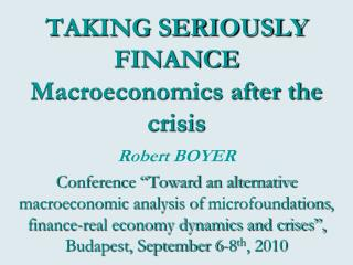 TAKING SERIOUSLY FINANCE Macroeconomics after the crisis