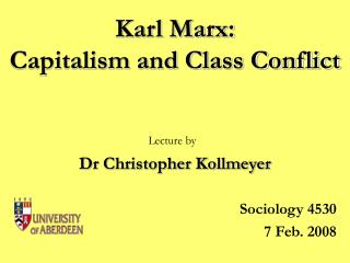 Karl Marx:  Capitalism and Class Conflict