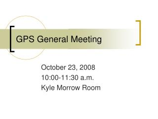 GPS General Meeting