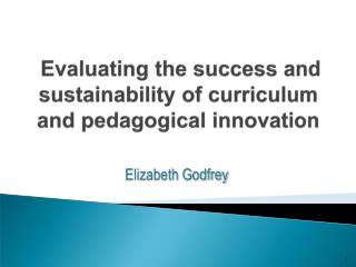 Evaluating the success and sustainability of curriculum and pedagogical innovation