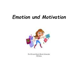 Emotion und Motivation