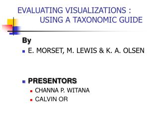 EVALUATING VISUALIZATIONS :           USING A TAXONOMIC GUIDE