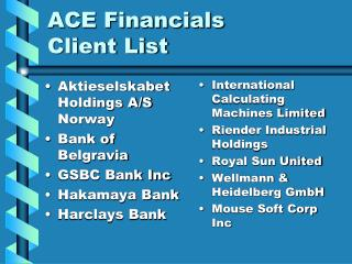 ACE Financials Client List