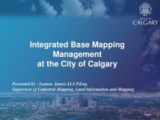 Integrated Base Mapping Management at the City of Calgary