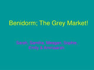 Benidorm; The Grey Market!
