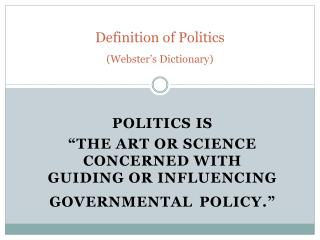 Definition of Politics (Webster's Dictionary)