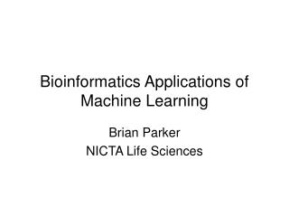 Bioinformatics Applications of Machine Learning