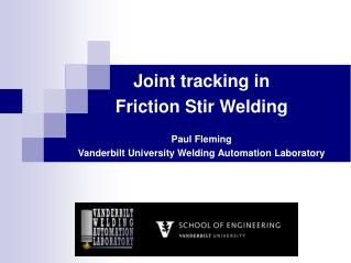 Joint tracking in Friction Stir Welding Paul Fleming