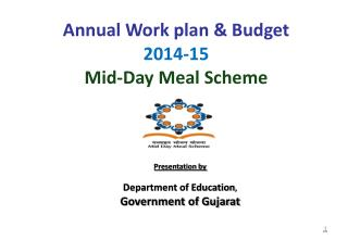 Annual Work plan & Budget  2014-15  Mid-Day Meal Scheme
