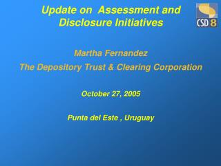 Update on  Assessment and Disclosure Initiatives