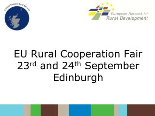 EU Rural Cooperation Fair 23 rd  and 24 th  September Edinburgh