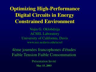 Optimizing High-Performance Digital Circuits in Energy Constrained Environment