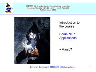 Introduction to the course Some NLP Applications ◄ Magic?