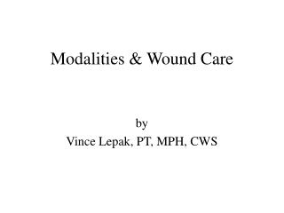 Modalities & Wound Care