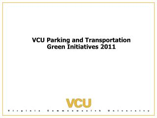 VCU Parking and Transportation Green Initiatives 2011