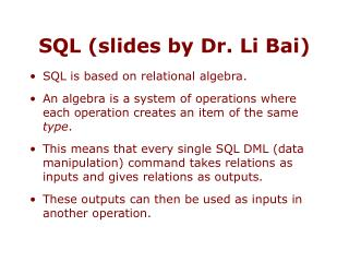 SQL (slides by Dr. Li Bai)