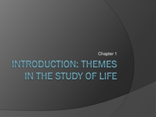 INTRODUCTION: THEMES IN THE STUDY OF LIFE
