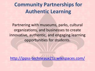 Community Partnerships for Authentic Learning