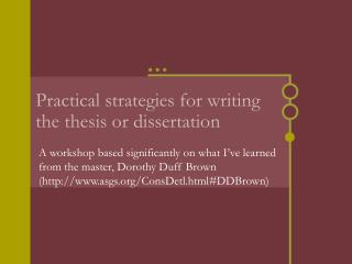 Practical strategies for writing the thesis or dissertation