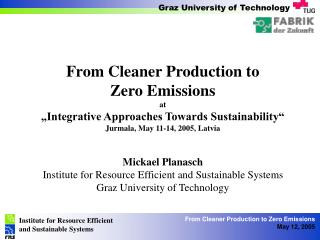 "From Cleaner Production to  Zero Emissions at ""Integrative Approaches Towards Sustainability"""