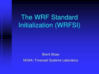 The WRF Standard Initialization (WRFSI)